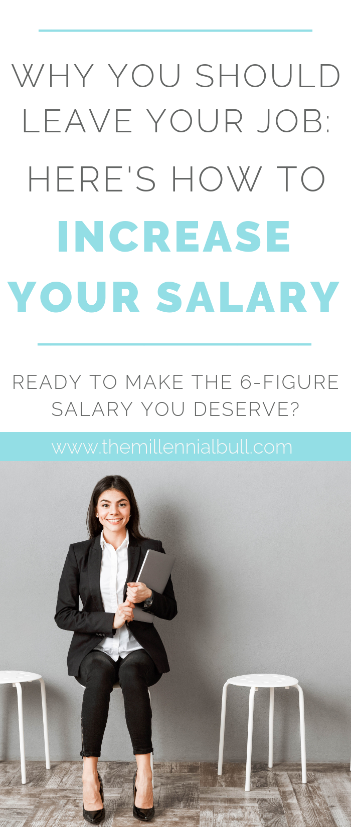how to increase your salary pin - Why You Should Leave Your Job: How To Increase Your Salary