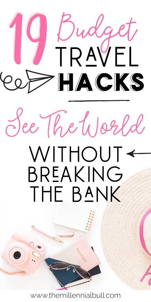 19 Budget Travel Hacks - See the world without breaking the bank - How to travel on a budget - How to travel without a lot of money