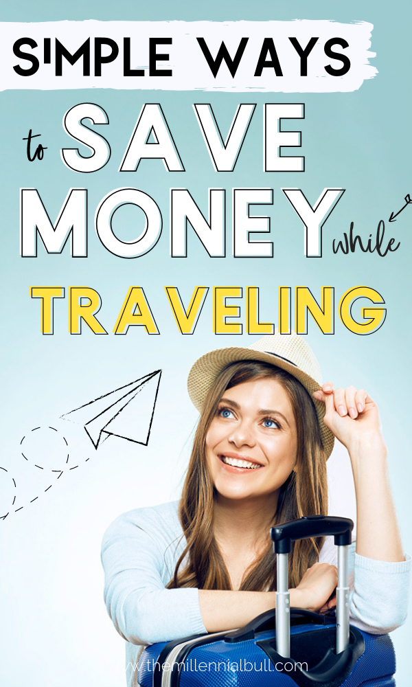 Simple ways to save money while traveling. Traveling can be expensive - learn easy ways you can see the world without breaking the bank! These money saving hacks will make your vacation easier on your bank account! #moneysavinghacks #budgettravel #savemoneytraveling