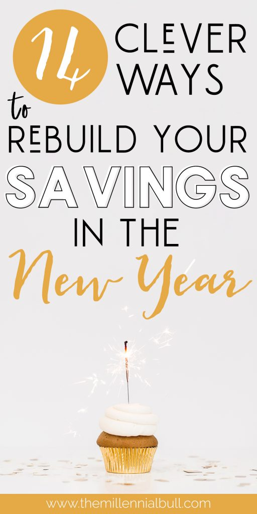 14 clever ways to rebuild your savings in the new year - how to save money even when you're broke