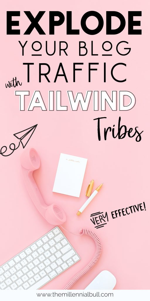 Explode Your Blog Traffic with Tailwind Tribes - How To Increase Your Blog Traffic FAST Using The Most Effective Pinterest Marketing Tool. Learn why Tailwind Tribes are the best way to grow your blog overnight! | themillennialbull.com