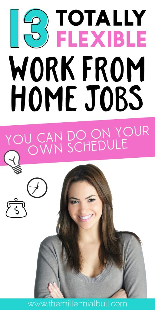 13 totally flexible work from home jobs you can do on your own time! Make money online and from the comfort of your won home, be your own boss, start your own business and live in financial freedom!