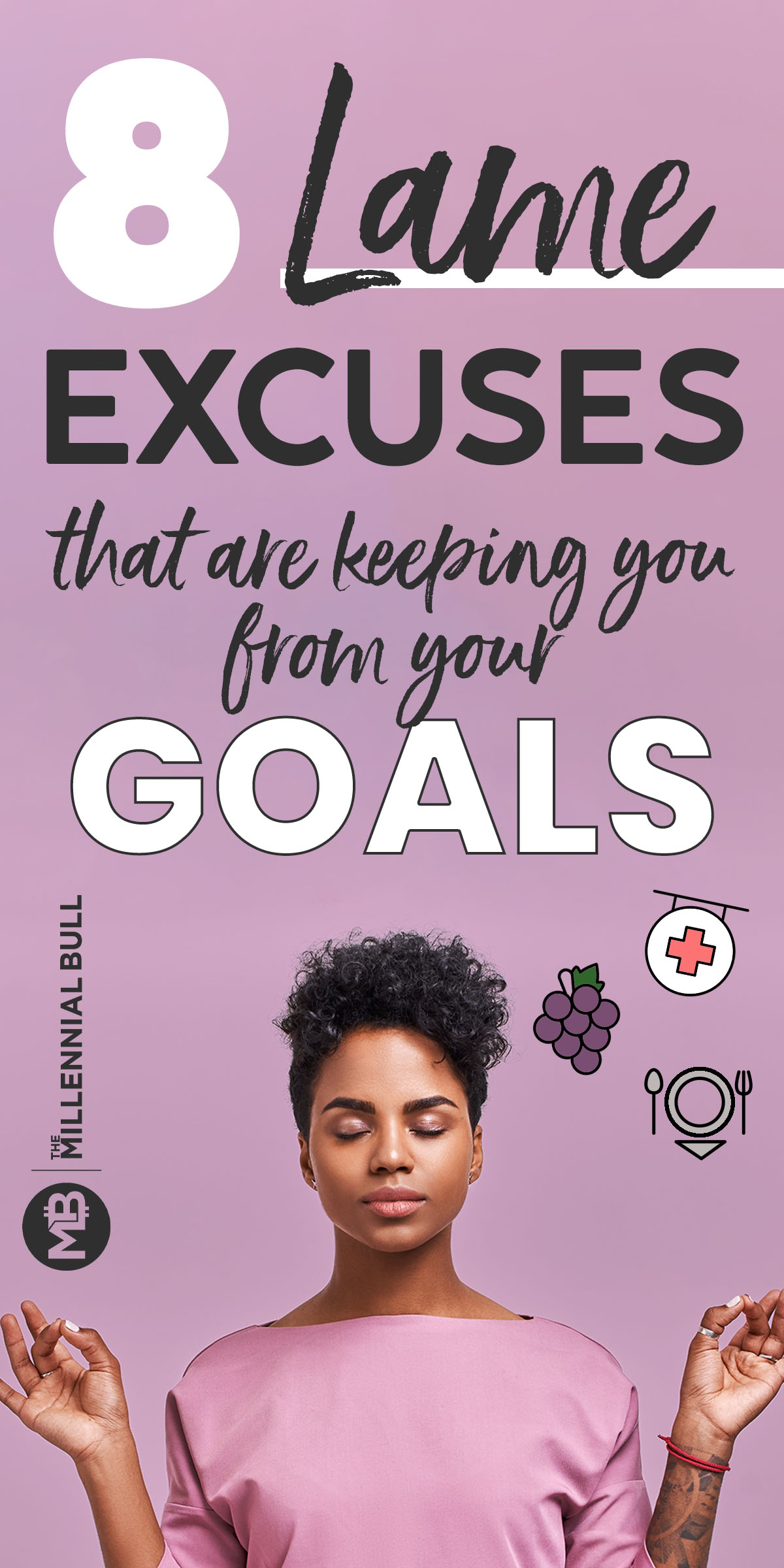 lame excuses that are keeping you from your goals - 8 Excuses You've Got To Stop Making To Succeed
