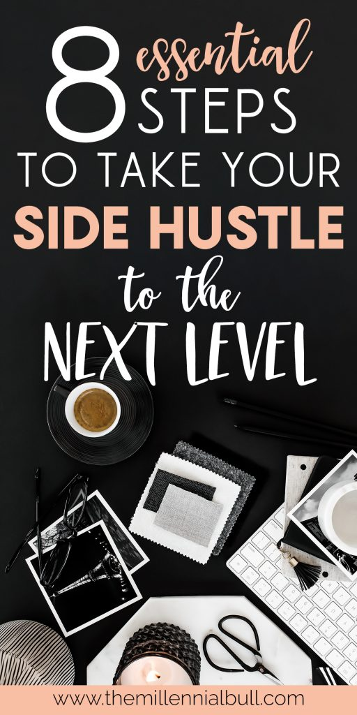 8 essential steps to take your side hustle to the next level! Learn how to transform your side gig into a thriving freelance business. Work from home full-time and be a full fledged entrepreneur and small business owner. #freelancetips #sidehustle